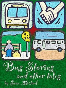 Bus Stories and Other Tales