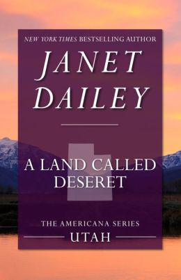 A Land Called Deseret: Utah (Americana Series)