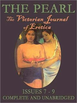 The Pearl Vol. III: The Scandalous Victorian Journal of Erotica Issues 7-9