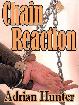 Chain Reaction: The Best BDSM Erotica of Adrian Hunter [The Sizzler Editions