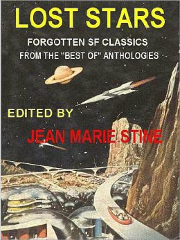 Lost Stars: Forgotten SF Classics from the 'Best Of' Anthologies