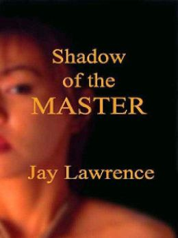Shadow of the Master and Other Tales of Women Trapped in the Bonds of Passion