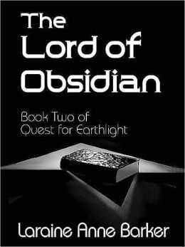 Lord of Obsidian [Search for Earthlight Trilogy #2]