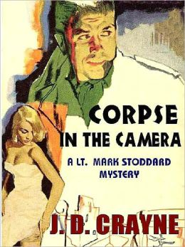 Corpse in the Camera [A Lt. Mark Stoddard Mystery]