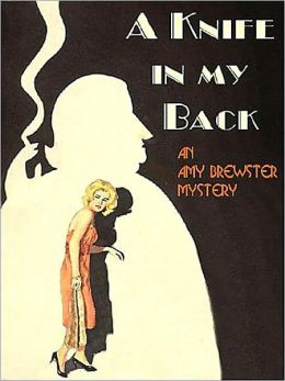A Knife in My Back [An Amy Brewster Mystery]