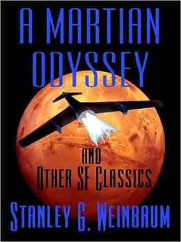 A Martian Odyssey & Other Classic Science Fiction Stories