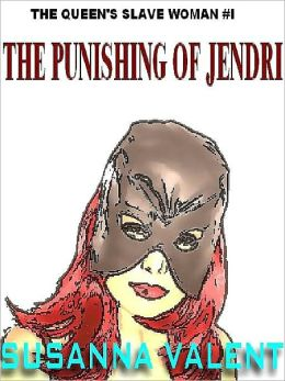 The Punishing of Jendri [The Queen's Slavewoman #1]