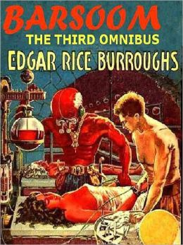 The Third Barsoom Omnibus: The Mastermind of Mars; and A Fighting Man of Mars