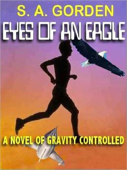 The Eyes of an Eagle: A Novel of Gravity Controlled