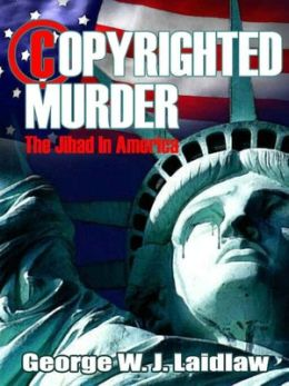 Copyrighted Murder: The Jihad In America