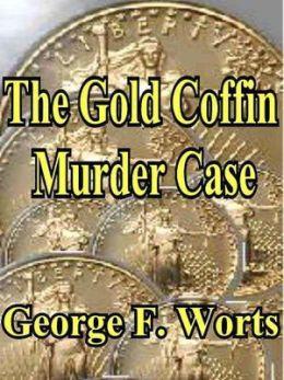The Gold Coffin Murder Case [A Gillian Hazeltine Courtroom Mystery]