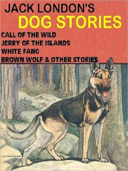 Jack London's Dog Stories Omnibus