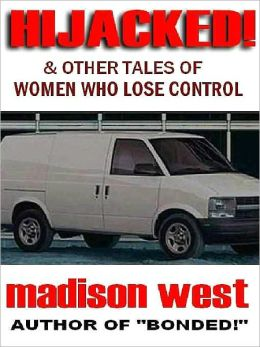 Hijacked: And Other Tales of Women who Lose Control