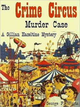 The Crime Circus Murder Case [A Gillian Hazeltine Courtroom Mystery]