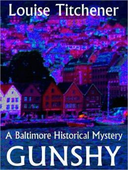 Gunshy [A Baltimore Historical Mystery]