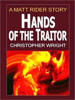 Hands of the Traitor [A Matt Rider Detective Thriller]