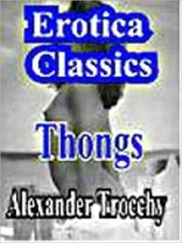 Thongs: A Novel of Pain's Pleasures