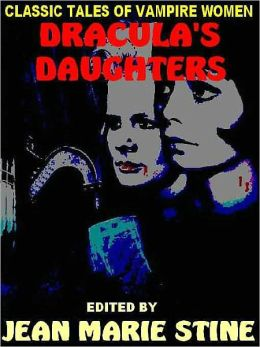 Dracula's Daughters: Classic Tales of Vampire Women