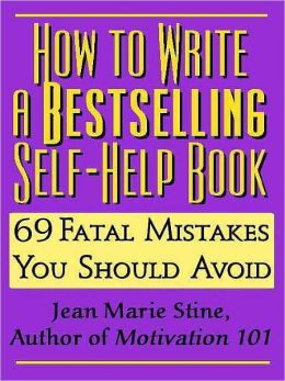 How to Write a Bestselling Self-Help Book: The 69 Fatal Mistakes You Should Avoid
