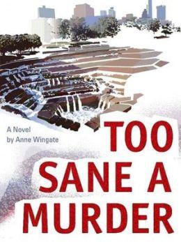 Too Sane a Murder [Deb Ralston Series Book 1]