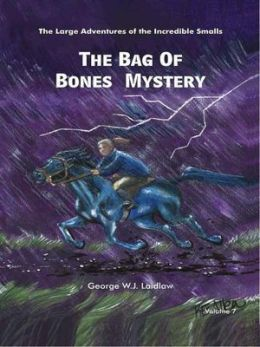 The Bag of Bones Mystery [Large Adventures of the Incredible Smalls #7]