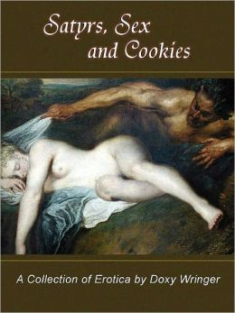 Satyrs, Sex, and Cookies: Unique Erotica