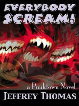 Everybody Scream! [A Punktown Novel]