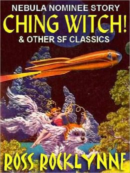 Ching Witch!: 10 Classics SF Novelettes