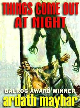Things Come Out at Night and Other Terror Tales