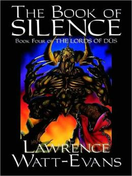 The Book of Silence [The Lords of Dus, vol. 4]