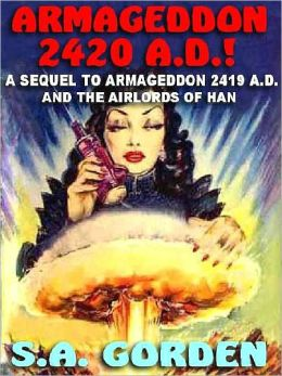 Armageddon 2420 A.D.!: A Sequel to The Airlords of Han