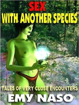 Sex with Another Species & Other Erotic Science Fiction and Fantasy Tales