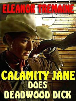 Calamity Jane Does Deadwood Dick
