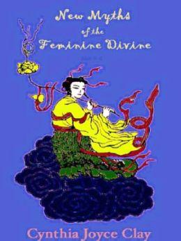 New Myths of the Feminine Divine