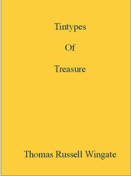 Tintypes of Treasure