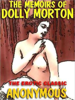 The Memoirs of Dolly Morton: The Erotic Classic