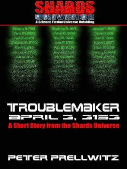 Troublemaker: April 3, 3153--[A Short Story from the Shards Universe]