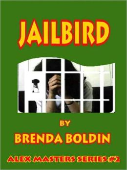 Jailbird [Alex Masters Series Book 2]