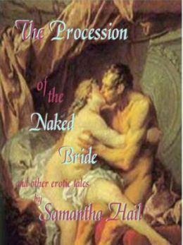 The Procession of the Naked Bride and Other Erotic Tales