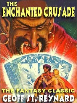 The Enchanted Crusade [The Discrowned King Duology Book II]