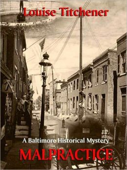 Malpractice [A Baltimore Historical Mystery]