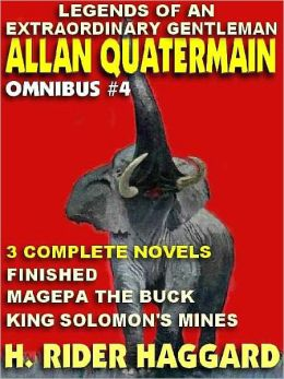 Legends of an Extraordinary Gentleman #4: An Allan Quatermain Omnibus: Finished; Magepa the Buck; King Solomon's Mines