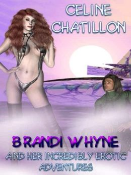 Brandi Whyne... and Her Erotic Adventures [Brandi Whyne Series Chapter 1]