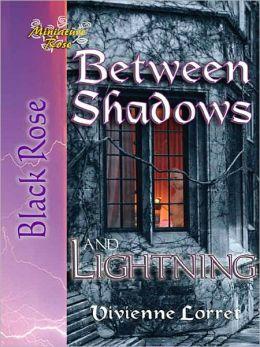 Between Shadows and Lightning