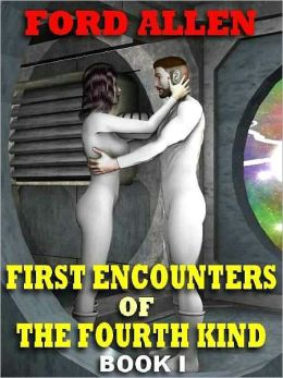 An Erotic SF Saga [First Encounters of the Fourth Kind Book 1]