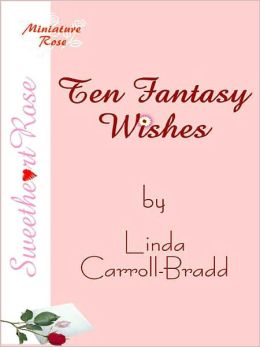 Ten Fantasy Wishes