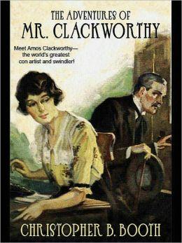 The Adventures of Mr. Clackworthy