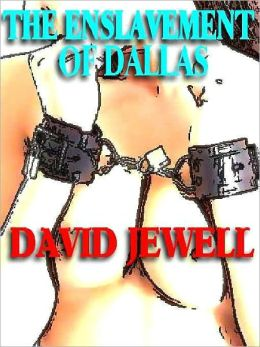 The Enslavement of Dallas