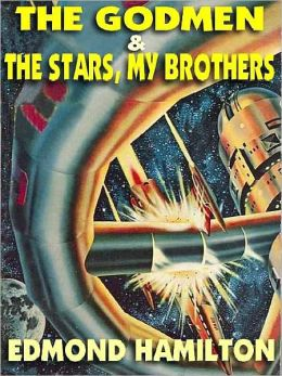 The Godmen and The Stars, My Brothers: Two Space Epics from the Glory Days of the SF Pulps