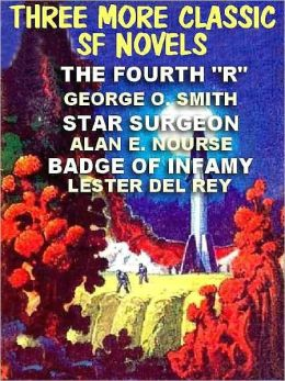 Three More Classic SF Novels: Star Surgeon, The Fourth 'R', Badge of Infamy, The Sky is Falling